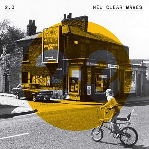 CD : 2.3 - New Clear Waves (United Kingdom - Import)