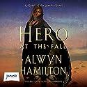 Hero at the Fall Hörbuch von Alwyn Hamilton Gesprochen von: Soneela Nankani