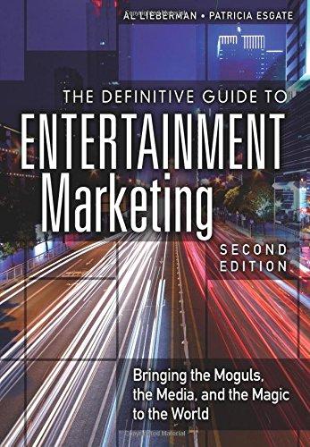 The Definitive Guide to Entertainment Marketing: Bringing the Moguls, the Media, and the Magic to the World (Inglese) Copertina flessibile – 28 giu 2013 Al Lieberman Patricia Esgate Ft Pr 0134194675