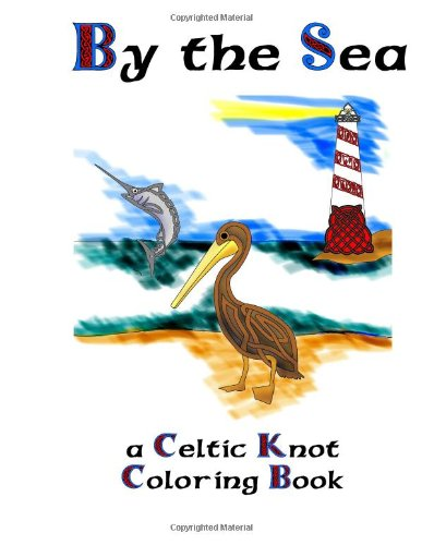 Read Online By the Sea: A Celtic Knot Coloring Book pdf epub
