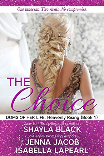 The Choice (Doms of Her Life: Heavenly Rising Book 1) (Best Way To Lose Love Handles Male)