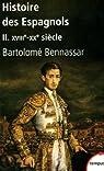 Histoire des espagnols. Tome 2 : XVIIIe-XXe siècle par Bennassar