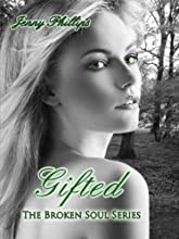 Gifted (The Broken Soul Series Book 1)