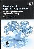 img - for Handbook of Economic Organization: Integrating Economic and Organization Theory (Elgar Original Reference) by Anna Grandori (26-Sep-2014) Paperback book / textbook / text book