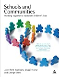 Schools and Communities : Working Together to Transform Children's Lives, West-Burnham, John and Farrar, Maggie, 185539233X