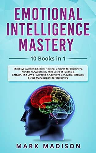 Emotional Intelligence Mastery: 10 Books in 1 - Third Eye Awakening