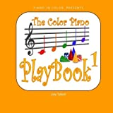 The Color Piano PlayBook 1: Treble Clef - Right Hand (Volume 1) by Julia Tulloch (2016-06-01)