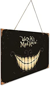 TIANREN We're All Mad Here Wood Plaque Wooden Wall Sign Home Decoration Rustic Vintage Family Art Welcome Picture Poster décor bar café Bedroom Hotel