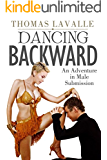 Dancing Backward: An Adventure in Male Submission