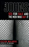 img - for The Johns: Sex for Sale and the Men Who Buy It book / textbook / text book