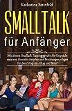 Smalltalk für Anfänger: Mit diesem Smalltalk Training werden Sie Gespräche meistern, Kontakte knüpfen und Beziehungen pflegen für den Erfolg im Alltag ... (Flirten, Körpersprache und Kommunikation)