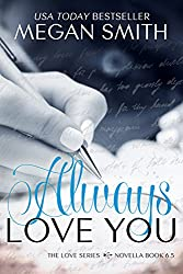 Always Love You (The Love Series, Novella Book 7)