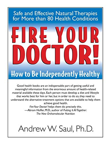 (Fire Your Doctor! How to Be Independently Healthy )
