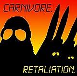 CARNIVORE-RETALIATION by Carnivore