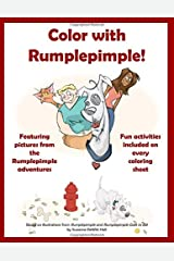 Color with Rumplepimple!: A Coloring and Activity Book based on the Rumplepimple Adventures Paperback