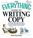 img - for The Everything Guide to Writing Copy: From Ads and Press Release to On-Air and O book / textbook / text book