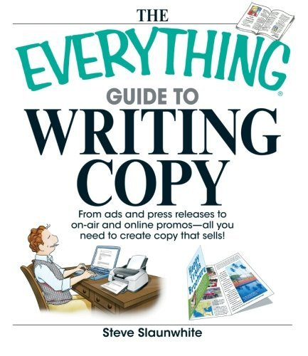 Download The Everything Guide to Writing Copy: From Ads and Press Release to On-Air and O PDF ePub fb2 book
