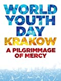 world youth day - World Youth Day Krakow: A Pilgrimage of Mercy