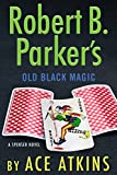 old black magic - Robert B. Parker's Old Black Magic (Spenser)