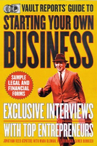 The Vault Reports Guide to Starting Your Own Business by Aspatore Jonathan Reed Vault Reports (New York N. Y.) Hamadeh H. S. Hamadeh Samer (1998-10-24) Paperback