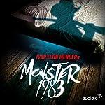Monster 1983: Die komplette 1. Staffel | Ivar Leon Menger,Anette Strohmeyer,Raimon Weber