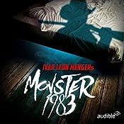Monster 1983: Die komplette 1. Staffel | Ivar Leon Menger, Anette Strohmeyer, Raimon Weber