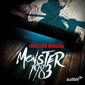 Monster 1983: Die komplette 1. Staffel Hörspiel