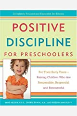 Positive Discipline for Preschoolers: For Their Early Years--Raising Children Who are Responsible, Respectful, and Resourceful (Positive Discipline Library) Kindle Edition