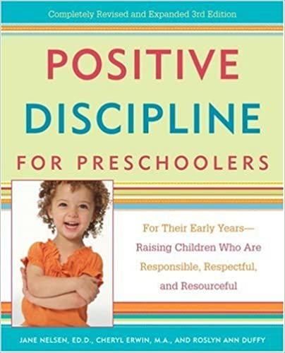 Positive discipline for preschoolers for their early years raising positive discipline for preschoolers for their early years raising children who are responsible respectful and resourceful positive discipline library fandeluxe Choice Image
