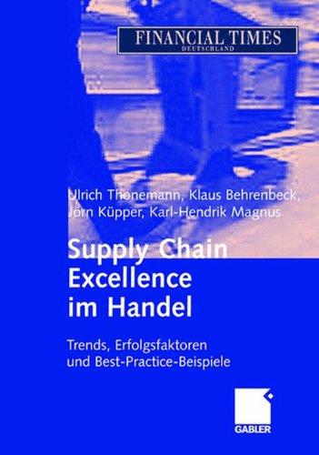 Supply Chain Excellence im Handel Gebundenes Buch – 14. September 2005 Ulrich Thonemann Klaus Behrenbeck Jörn Küpper Karl-Hendrik Magnus