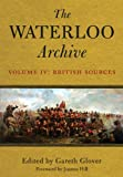 The Waterloo Archive: v. IV: The British Sources: 4