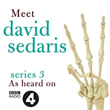 Meet David Sedaris: Series Three Radio/TV Program by David Sedaris Narrated by David Sedaris