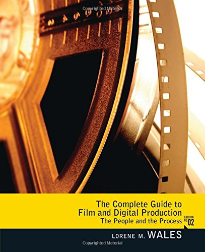 Complete Guide to Film and Digital Production: The People and The Process, CourseSmart eTextbook