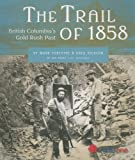 The Trail Of 1858, Mark Forsythe and Greg Dickson, 155017424X