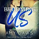 Becoming Us - College Love Never Hurt So Good: London Lovers Series, Book 1 Audiobook by Amy Daws Narrated by Emma Lysy