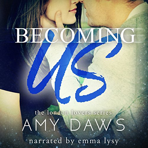 Becoming Us - College Love Never Hurt So Good: London Lovers Series, Book 1