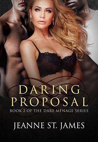 Daring Proposal (Dare Menage Book 2) by [St. James, Jeanne]