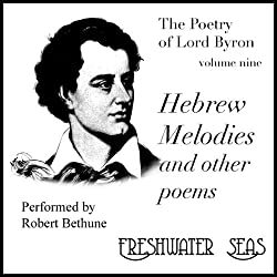The Poetry of Lord Byron, Volume IX: Hebrew Melodies and Other Poems