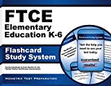 FTCE Elementary Ed K-6 Flashcard Study System: FTCE Subject Test Practice Questions & Exam Review for the Florida Teacher Certification Examinations