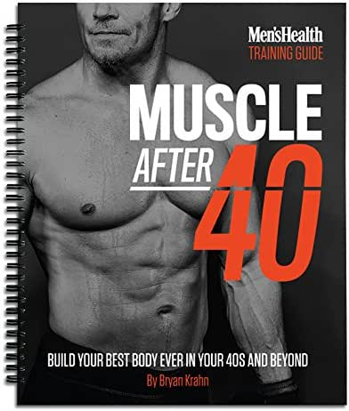 Muscle After 40: Build Your Best Body Ever in Your 40s and Beyond