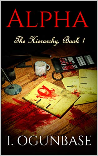 Alpha: The Hierarchy, Book 1 by [Ogunbase, I.]