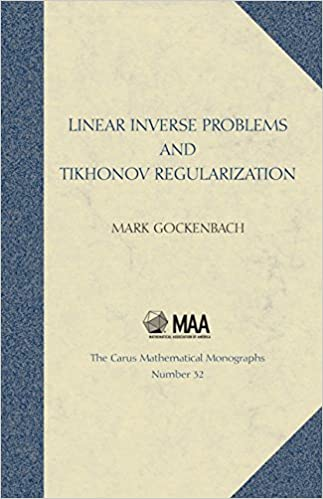 Linear inverse problems and tikhonov regularization carus linear inverse problems and tikhonov regularization carus mathematical monographs mark gockenbach 9780883851418 amazon books fandeluxe Gallery