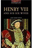 Henry VIII and His Six Wives, Janet Hardy Gould and Tricia Hedge, 0194229750