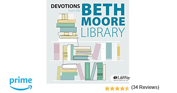 Devotions from the Beth Moore Library Audio CD, Volume 1: Beth ...