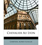 img - for Chevalier Au Lyon (Paperback)(French) - Common book / textbook / text book