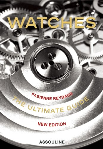 Watches: The Ultimate Guide (Icons) by Assouline