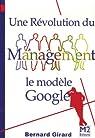 Une révolution du management : Le modèle Google par Girard