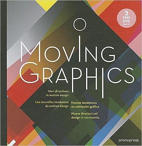 Moving Graphics - Les nouvelles tendances du motion design (+ 2 CD-ROM)