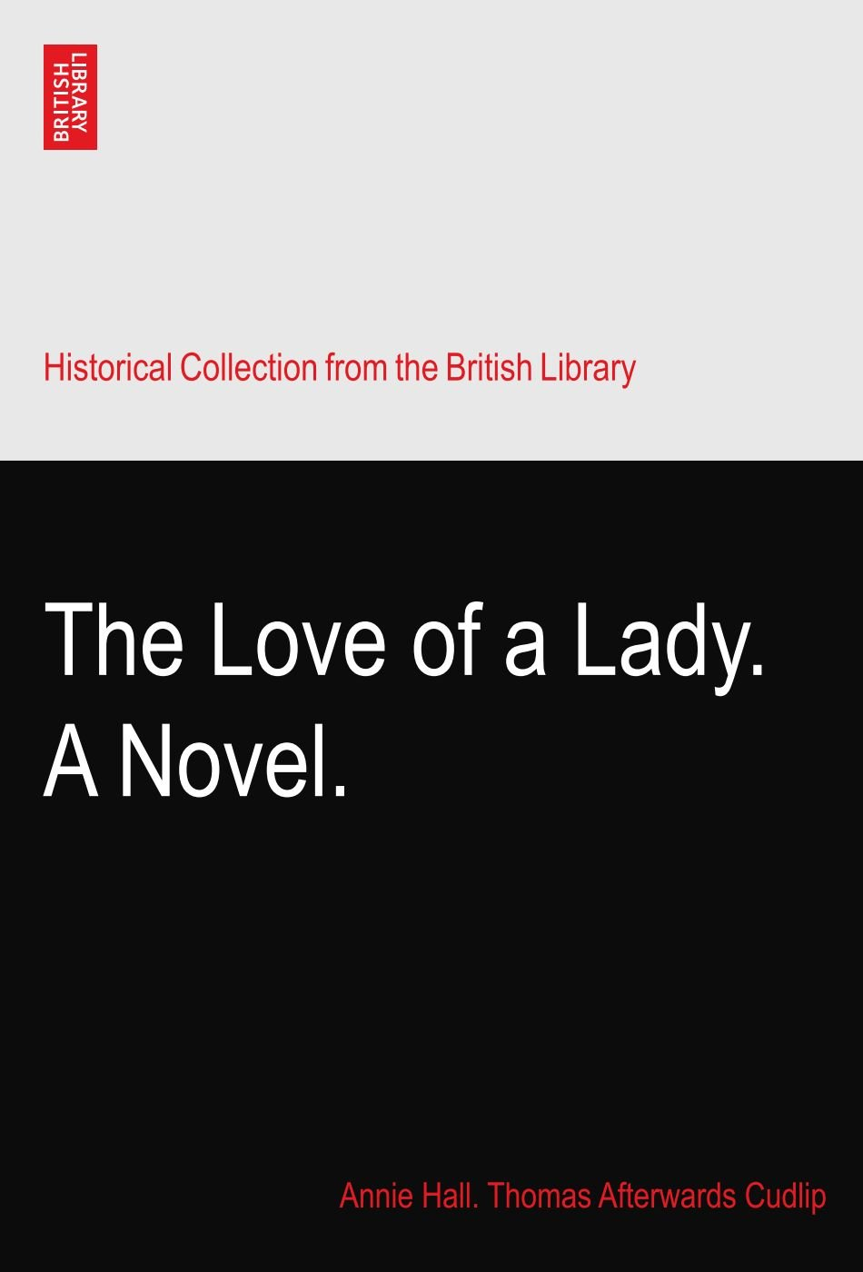 Download The Love of a Lady. A Novel. ebook