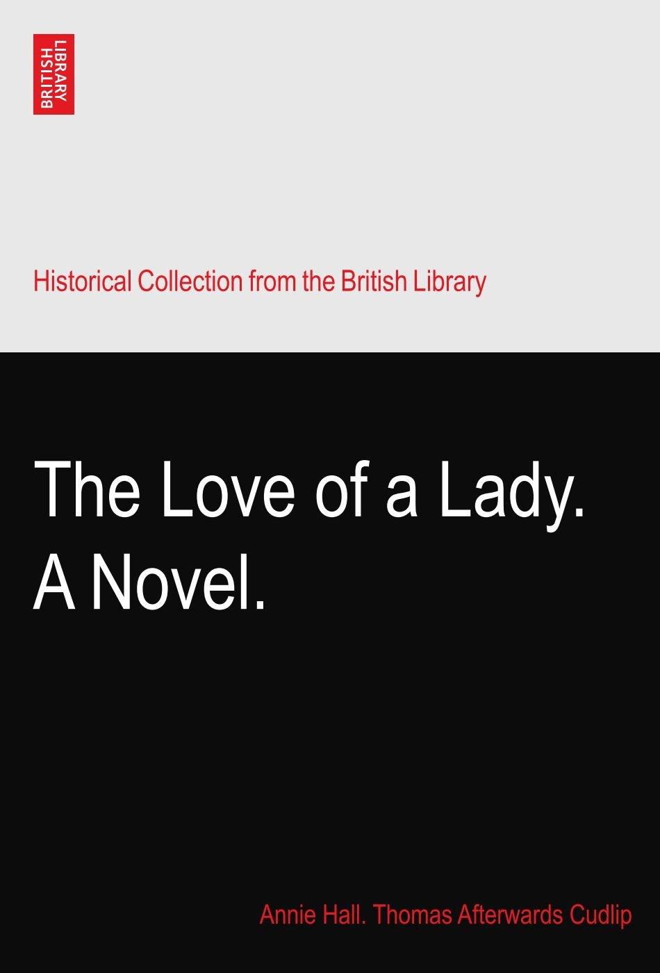 The Love of a Lady. A Novel. pdf